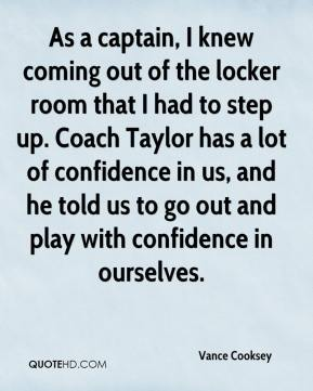 Vance Cooksey  - As a captain, I knew coming out of the locker room that I had to step up. Coach Taylor has a lot of confidence in us, and he told us to go out and play with confidence in ourselves.