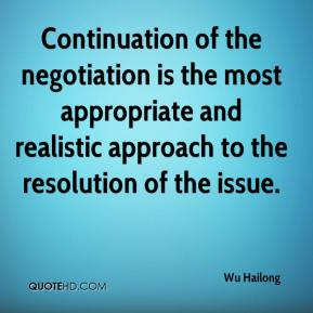 Wu Hailong  - Continuation of the negotiation is the most appropriate and realistic approach to the resolution of the issue.
