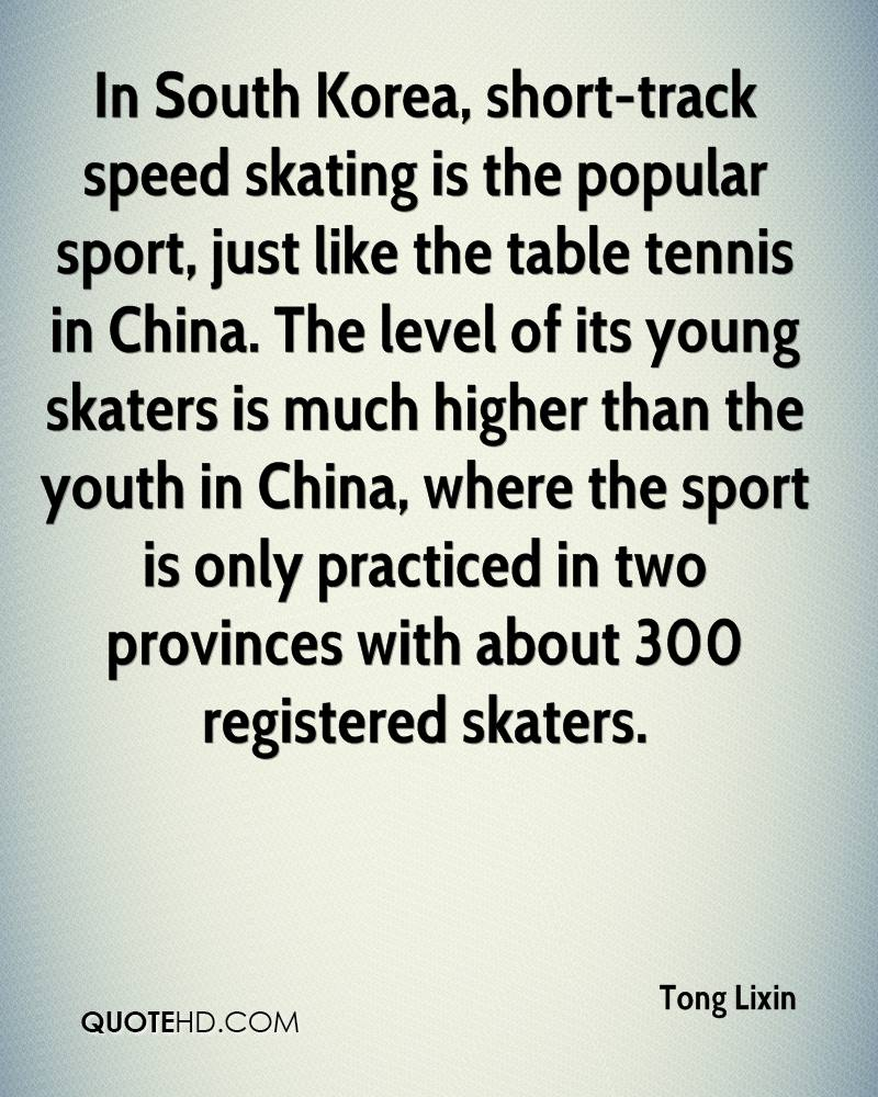 In South Korea, short-track speed skating is the popular sport, just like the table tennis in China. The level of its young skaters is much higher than the youth in China, where the sport is only practiced in two provinces with about 300 registered skaters.