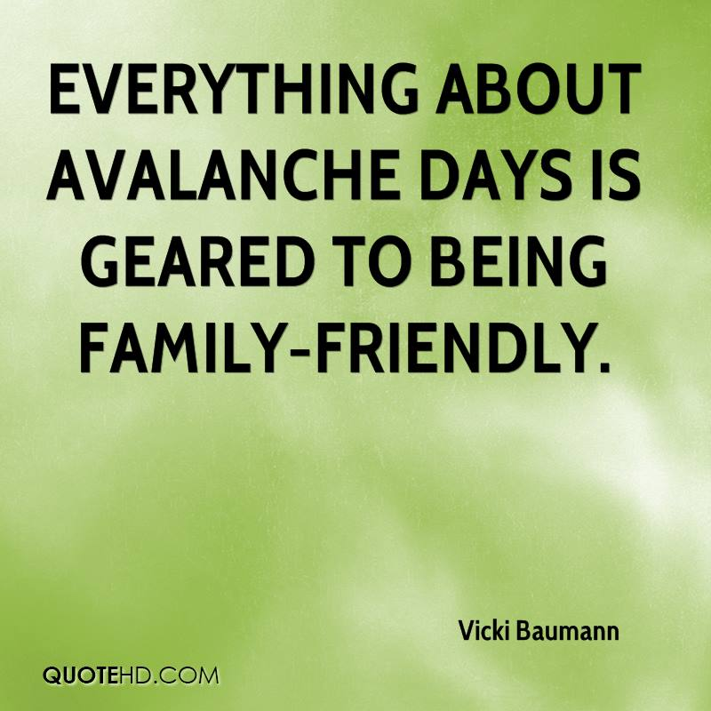 Everything about Avalanche Days is geared to being family-friendly.