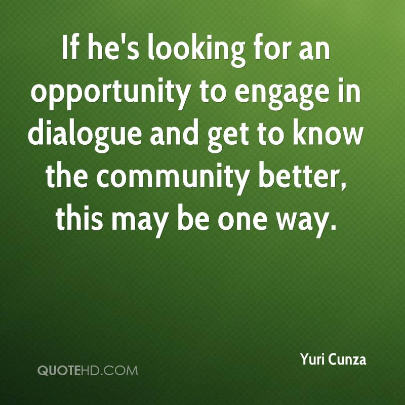If he's looking for an opportunity to engage in dialogue and get to know the community better, this may be one way.