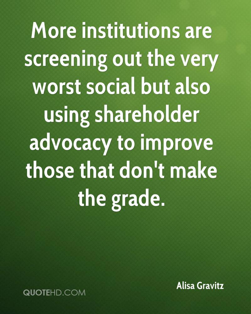More institutions are screening out the very worst social but also using shareholder advocacy to improve those that don't make the grade.