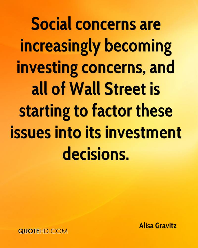 Social concerns are increasingly becoming investing concerns, and all of Wall Street is starting to factor these issues into its investment decisions.