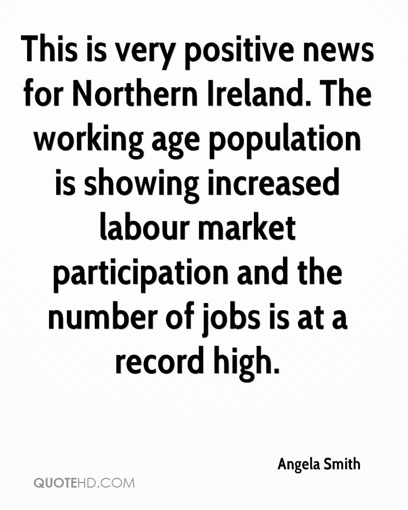 This is very positive news for Northern Ireland. The working age population is showing increased labour market participation and the number of jobs is at a record high.