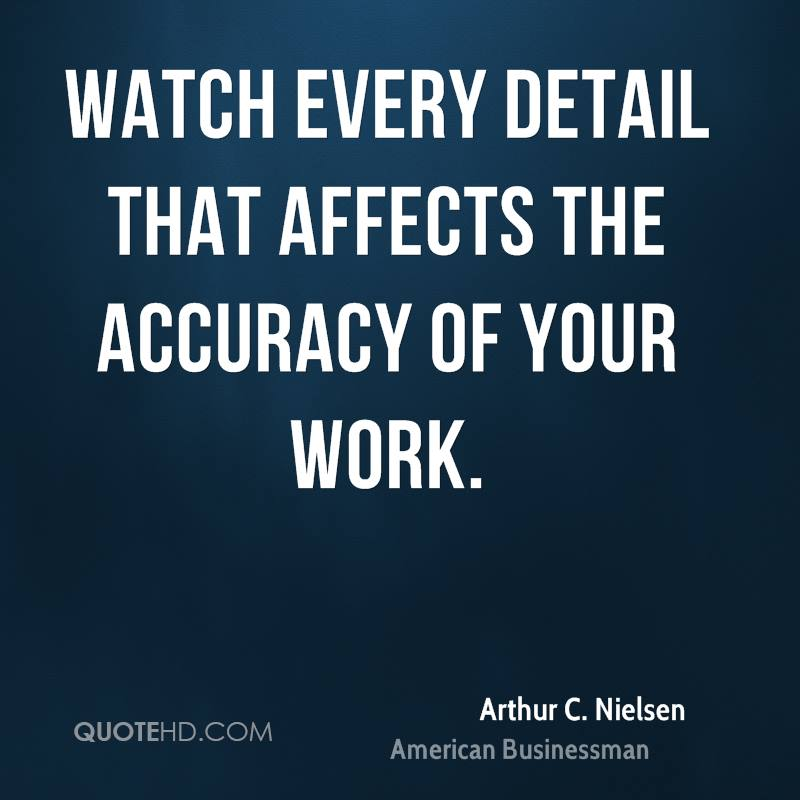 Watch every detail that affects the accuracy of your work.