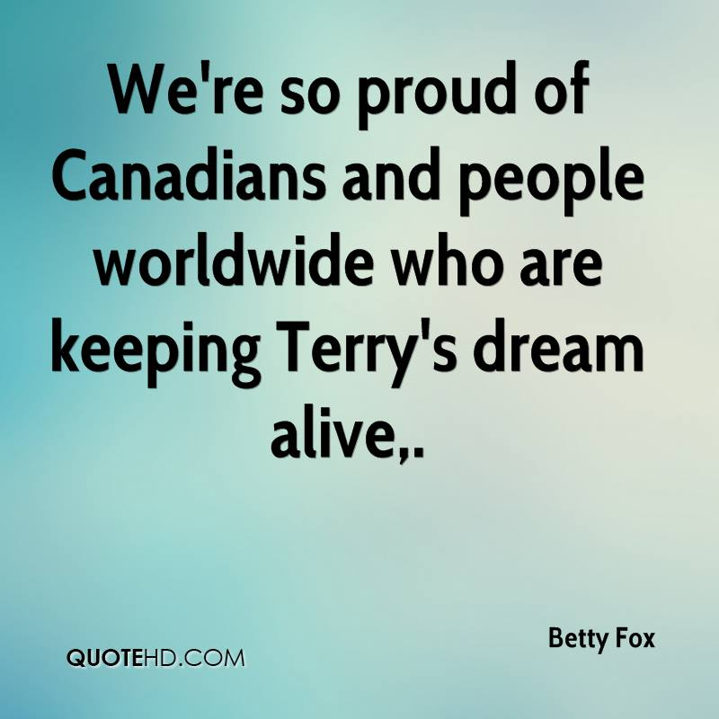We're so proud of Canadians and people worldwide who are keeping Terry's dream alive.