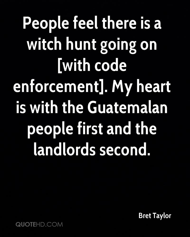 People feel there is a witch hunt going on [with code enforcement]. My heart is with the Guatemalan people first and the landlords second.