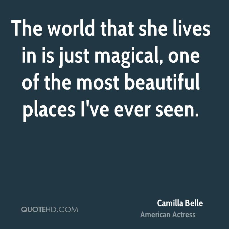 Most Beautiful Places In The World Quotes: Camilla Belle Quotes