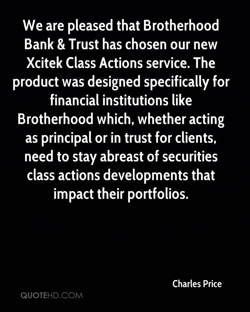 We are pleased that Brotherhood Bank & Trust has chosen our new Xcitek Class Actions service. The product was designed specifically for financial institutions like Brotherhood which, whether acting as principal or in trust for clients, need to stay abreast of securities class actions developments that impact their portfolios.
