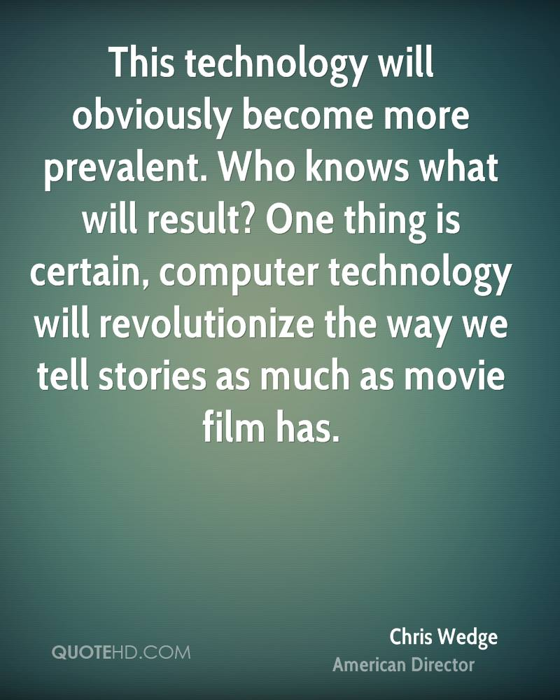 This technology will obviously become more prevalent. Who knows what will result? One thing is certain, computer technology will revolutionize the way we tell stories as much as movie film has.