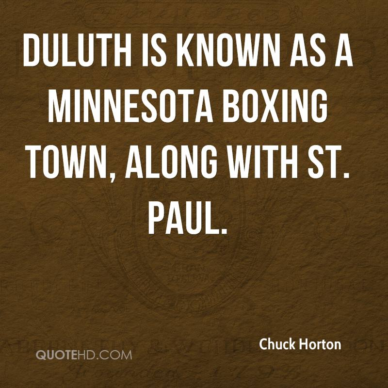 Duluth is known as a Minnesota boxing town, along with St. Paul.