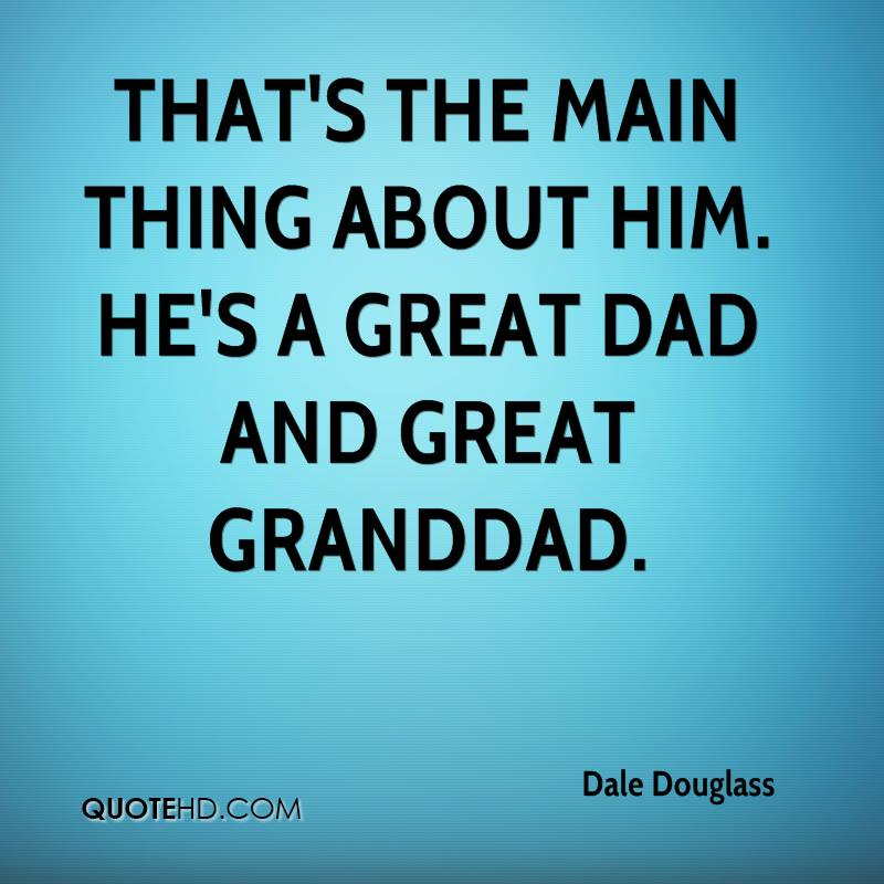 That's the main thing about him. He's a great dad and great granddad.