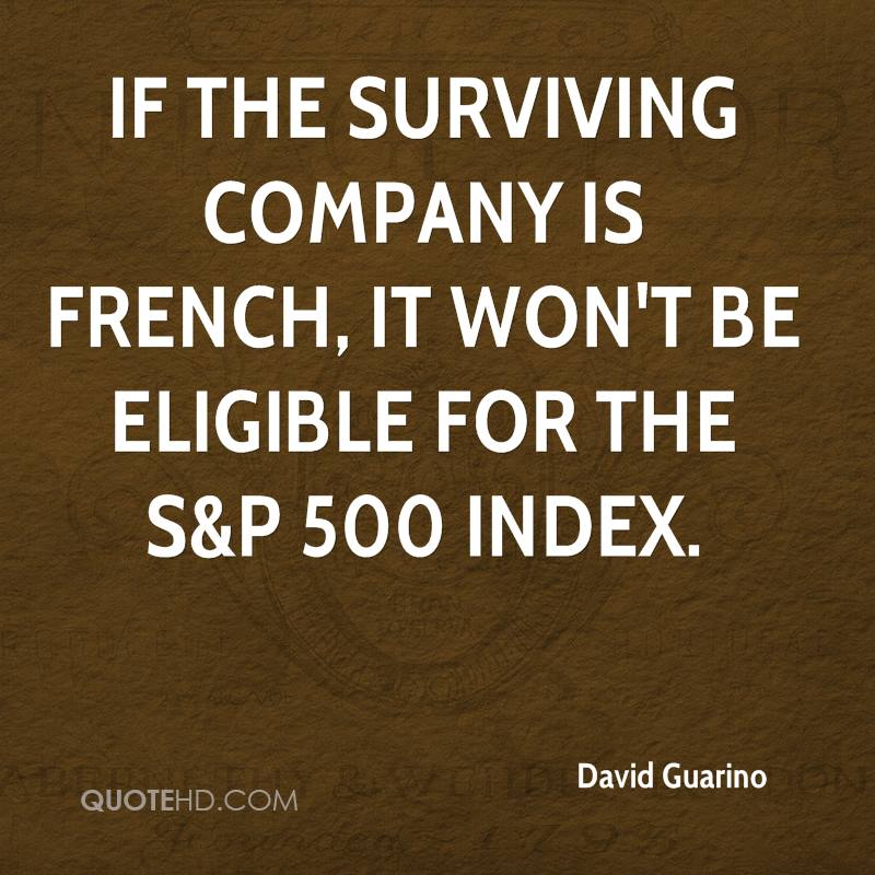 If the surviving company is French, it won't be eligible for the S&P 500 index.
