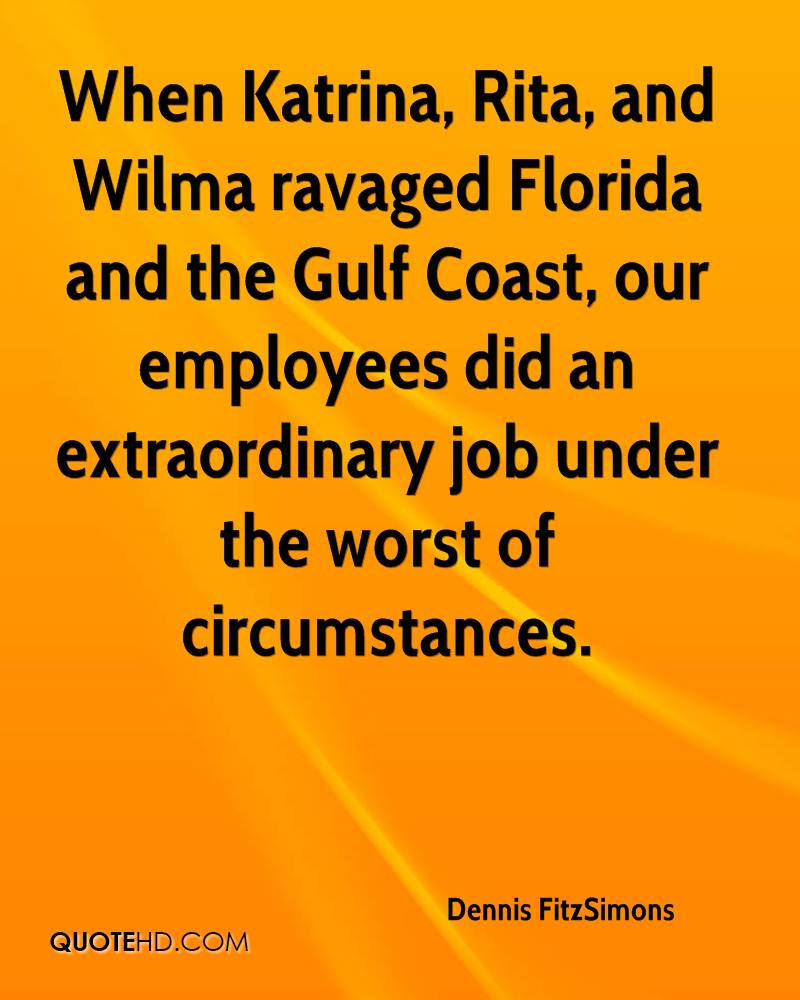 When Katrina, Rita, and Wilma ravaged Florida and the Gulf Coast, our employees did an extraordinary job under the worst of circumstances.