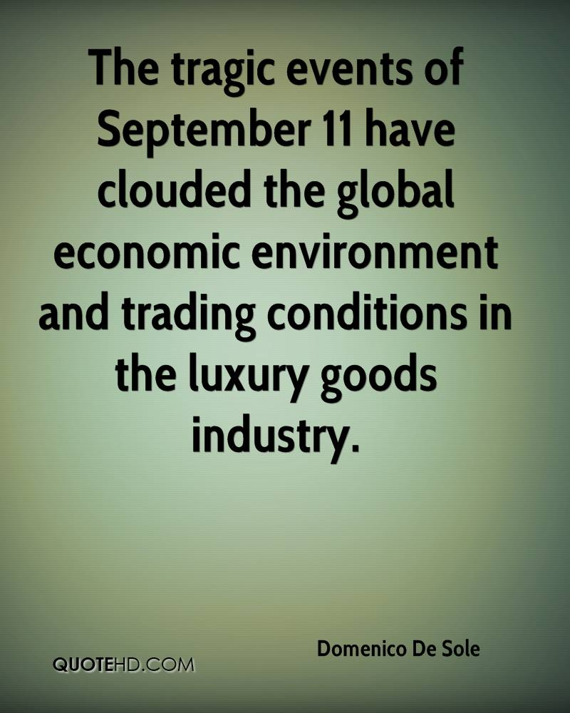 The tragic events of September 11 have clouded the global economic environment and trading conditions in the luxury goods industry.
