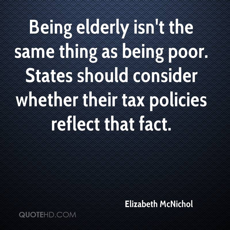 Being elderly isn't the same thing as being poor. States should consider whether their tax policies reflect that fact.