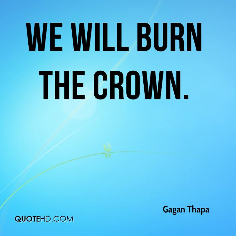 We will burn the crown.
