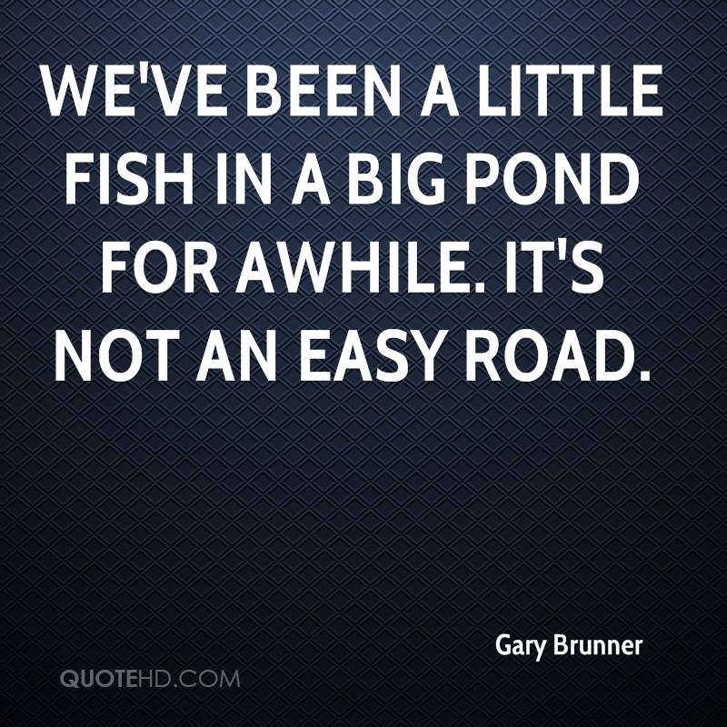 Gary Brunner Quotes