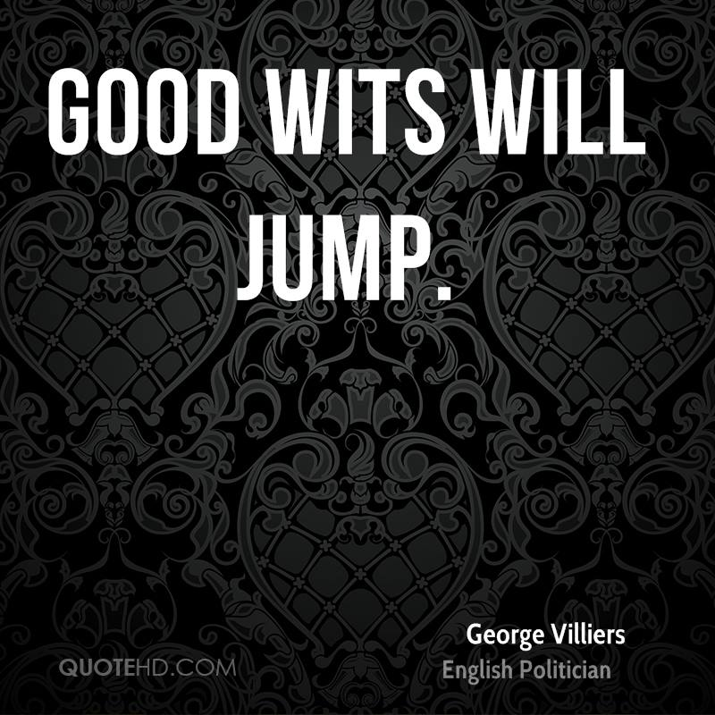 Good wits will jump.
