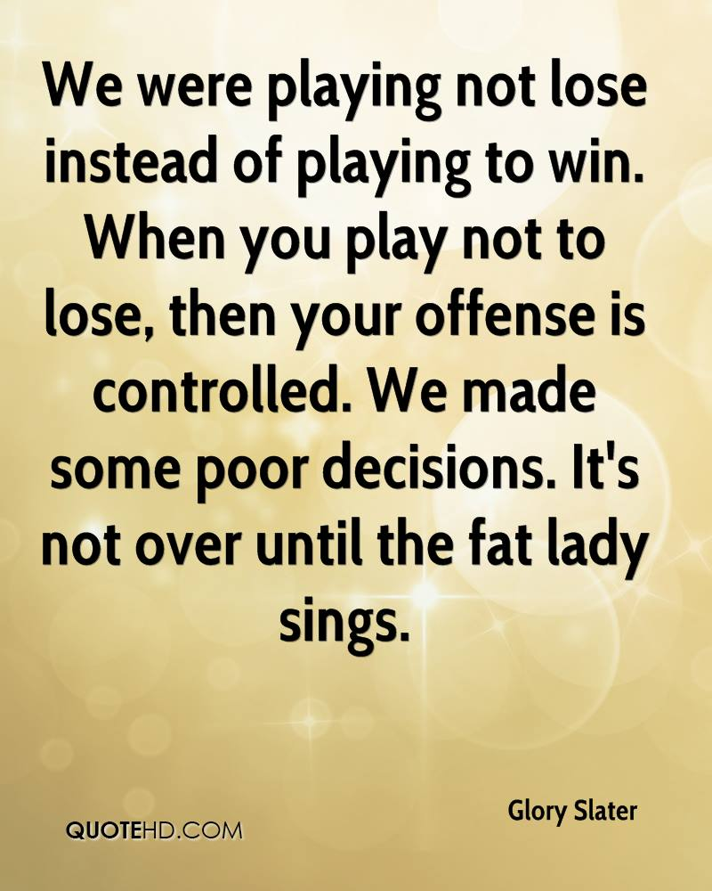 Win Or Lose Quotes Glory Slater Quotes  Quotehd