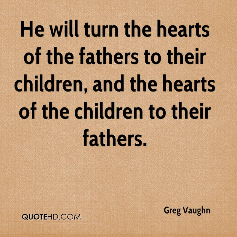 He will turn the hearts of the fathers to their children, and the hearts of the children to their fathers.