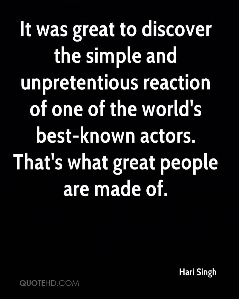 It was great to discover the simple and unpretentious reaction of one of the world's best-known actors. That's what great people are made of.