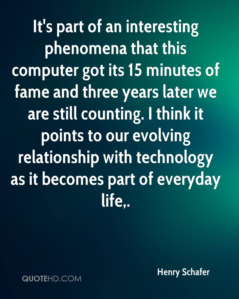 It's part of an interesting phenomena that this computer got its 15 minutes of fame and three years later we are still counting. I think it points to our evolving relationship with technology as it becomes part of everyday life.