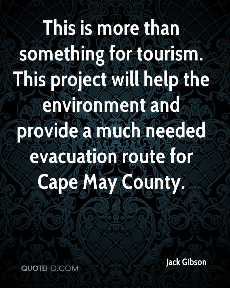 This is more than something for tourism. This project will help the environment and provide a much needed evacuation route for Cape May County.