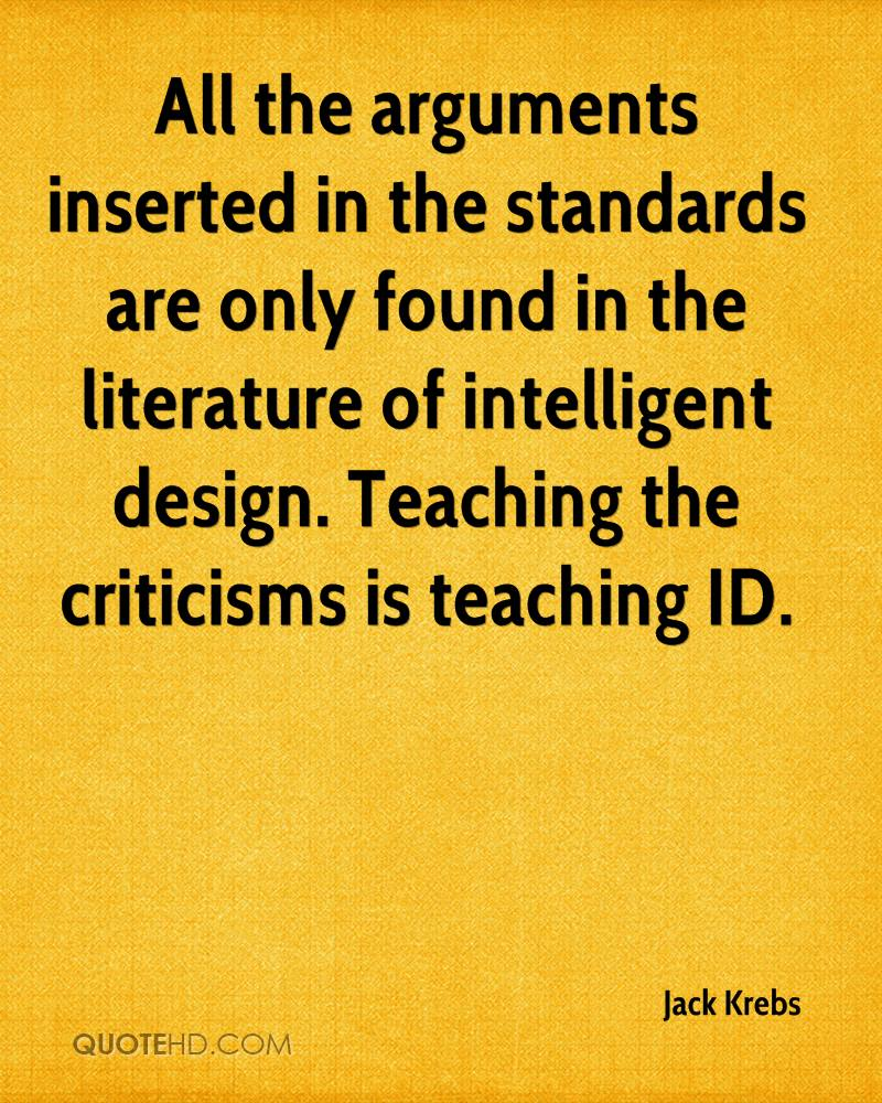 All the arguments inserted in the standards are only found in the literature of intelligent design. Teaching the criticisms is teaching ID.