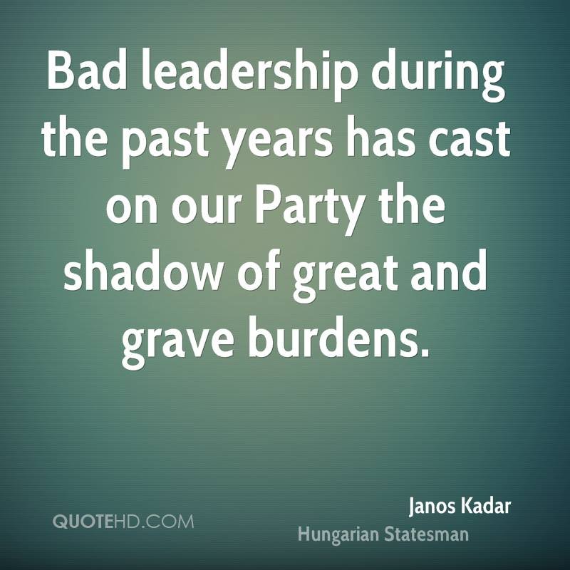Bad Leadership Quotes Custom Janos Kadar Leadership Quotes  Quotehd