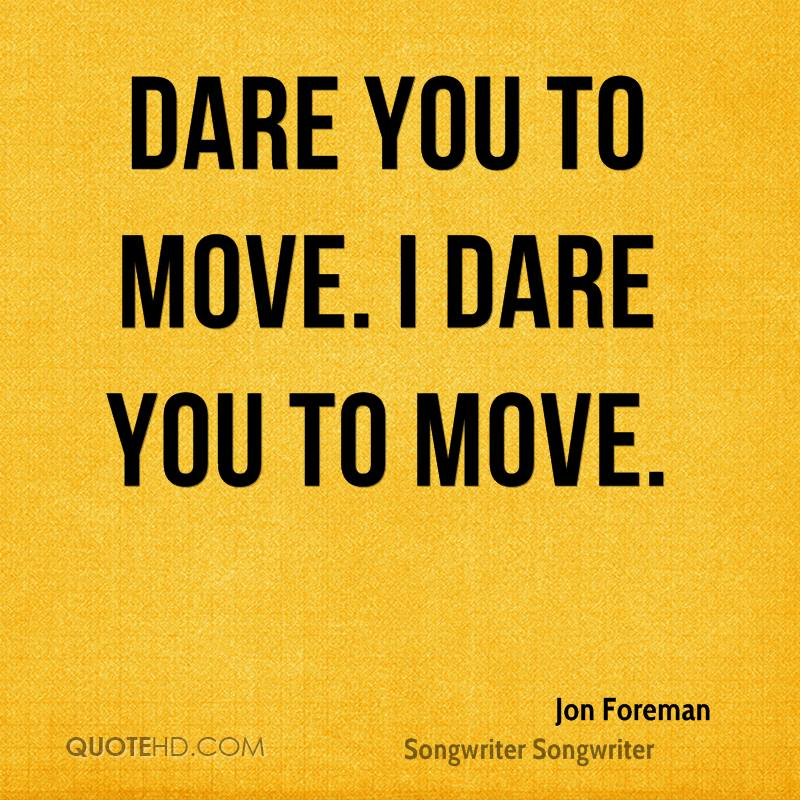 Dare Quotes Beauteous Jon Foreman Quotes  Quotehd