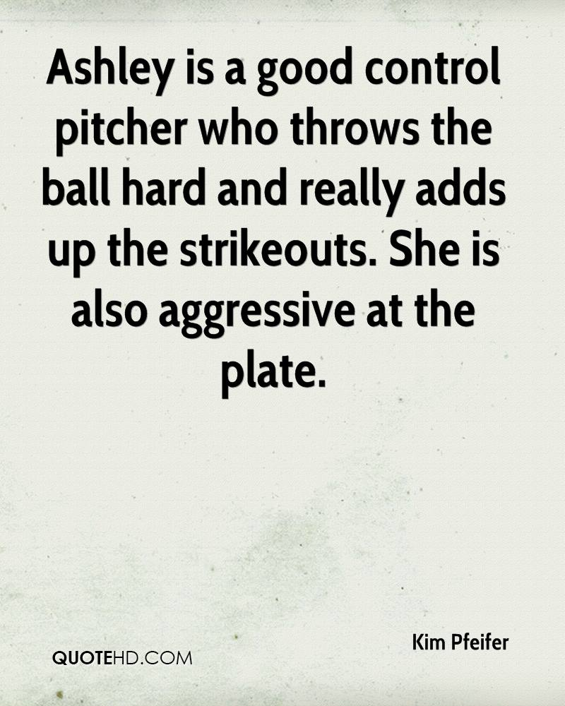 Ashley is a good control pitcher who throws the ball hard and really adds up the strikeouts. She is also aggressive at the plate.