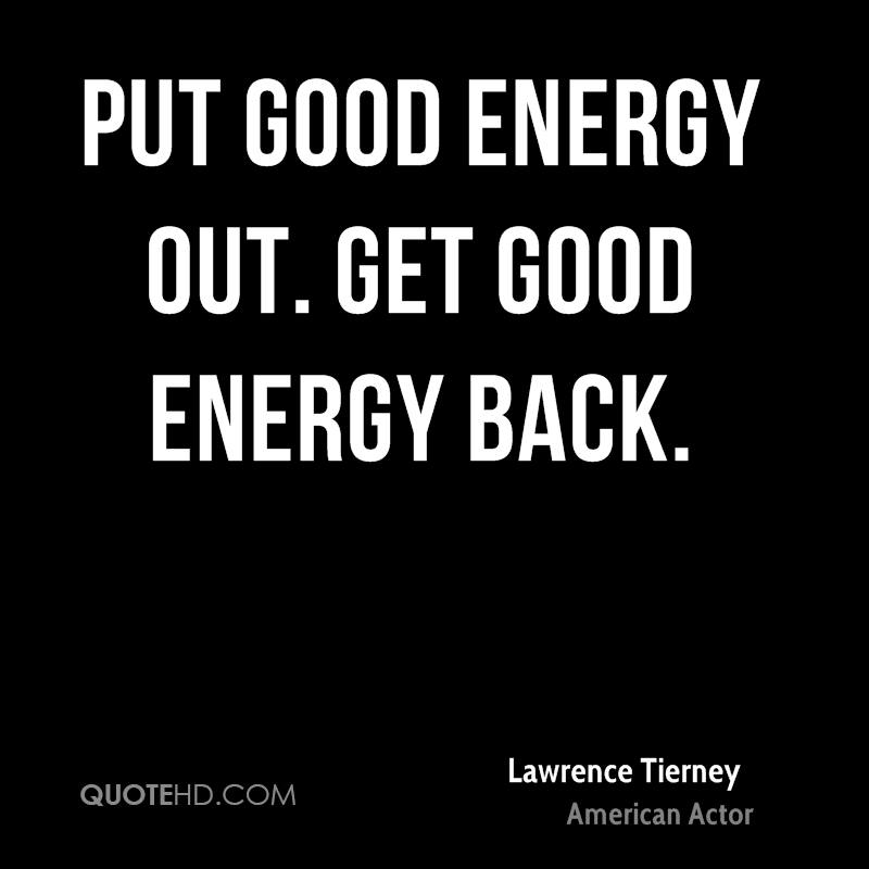Put good energy out. Get good energy back.