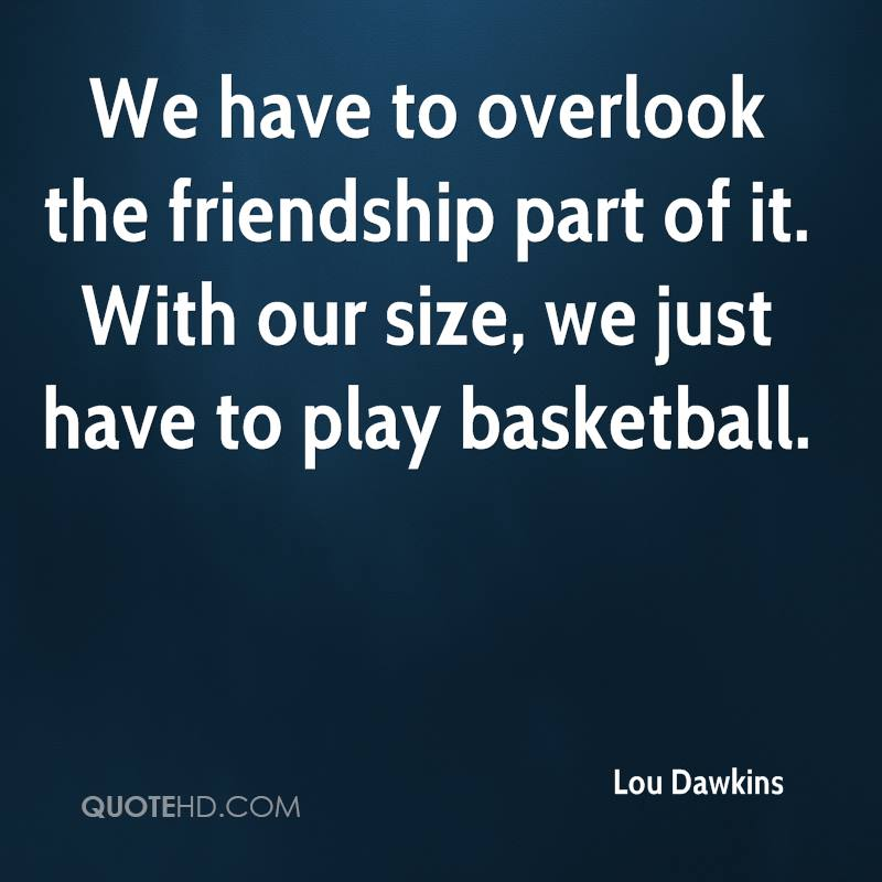 Lou Dawkins Friendship Quotes | QuoteHD