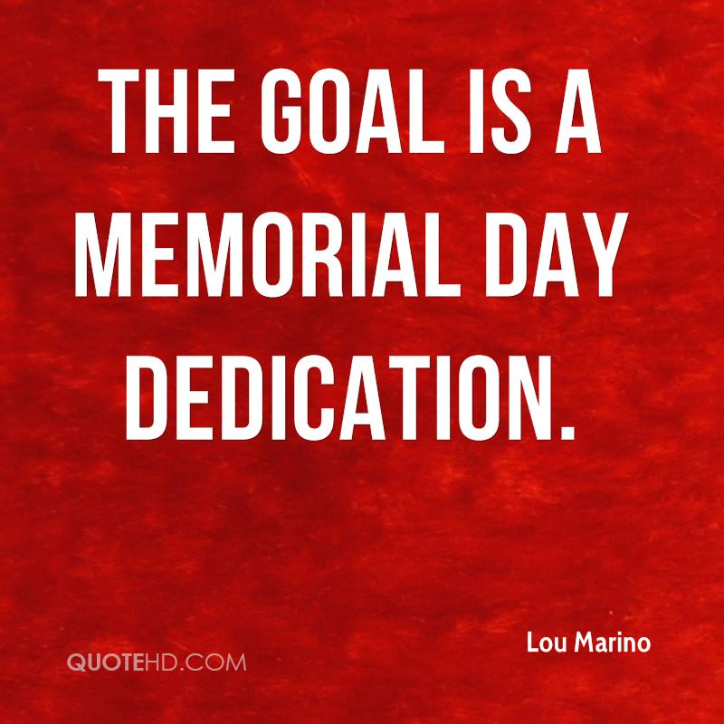 The goal is a Memorial Day dedication.