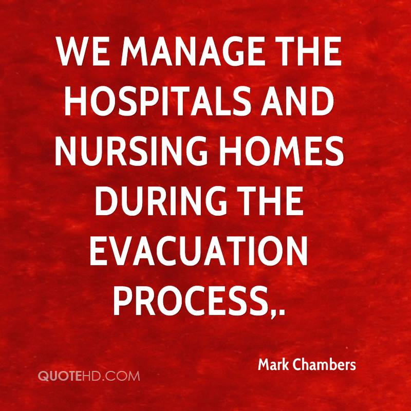 We manage the hospitals and nursing homes during the evacuation process.