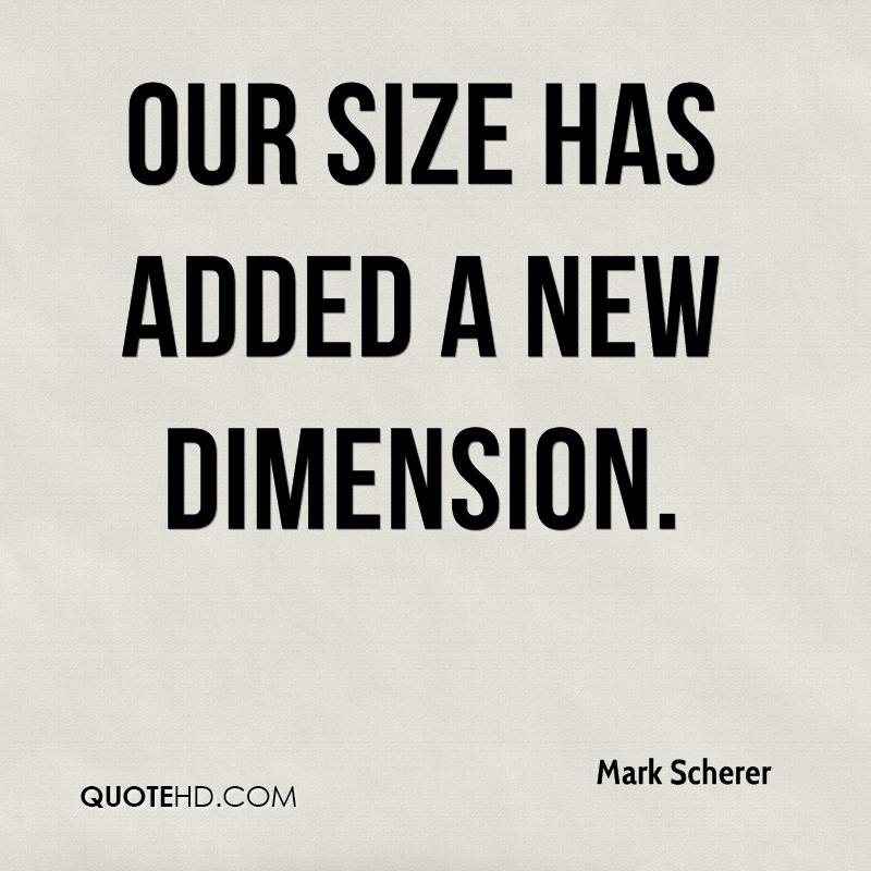 Our size has added a new dimension.