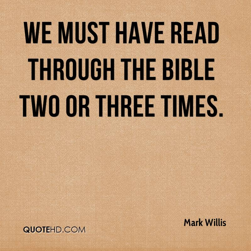We must have read through the Bible two or three times.
