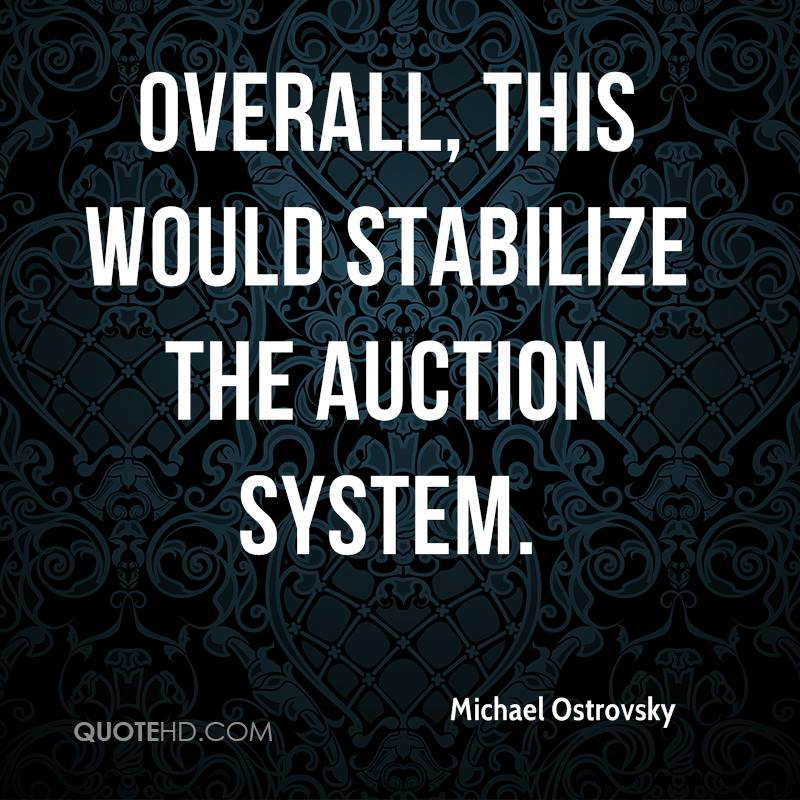 Overall, this would stabilize the auction system.