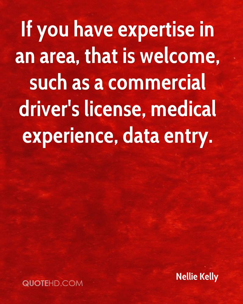 If you have expertise in an area, that is welcome, such as a commercial driver's license, medical experience, data entry.