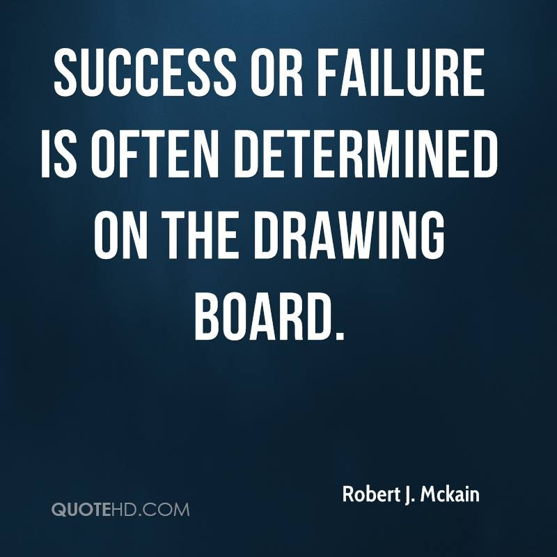 Success or failure is often determined on the drawing board.
