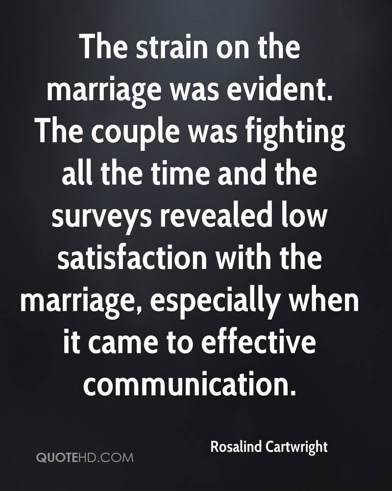 The strain on the marriage was evident. The couple was fighting all the time and the surveys revealed low satisfaction with the marriage, especially when it came to effective communication.