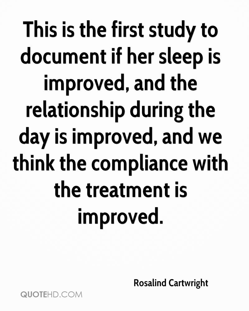 This is the first study to document if her sleep is improved, and the relationship during the day is improved, and we think the compliance with the treatment is improved.