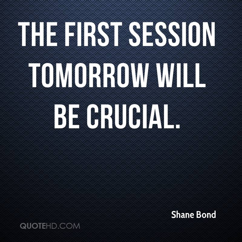 The first session tomorrow will be crucial.