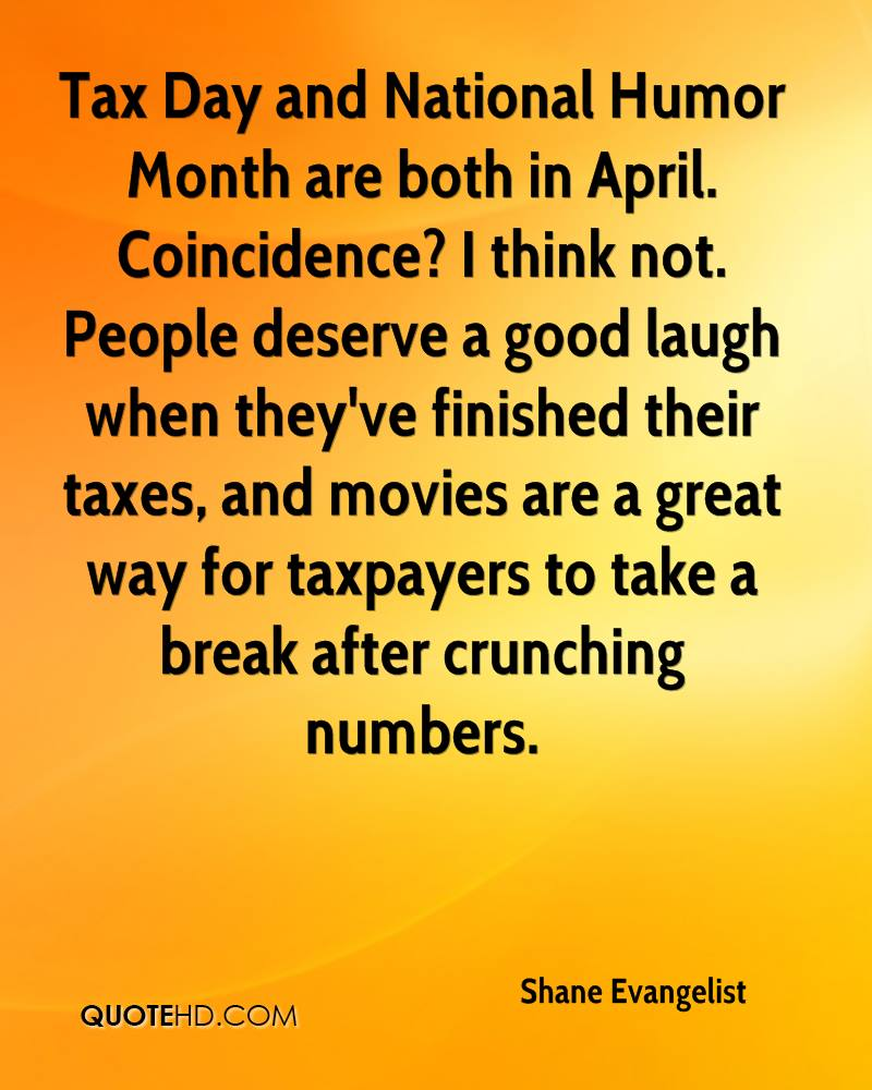 Tax Day and National Humor Month are both in April. Coincidence? I think not. People deserve a good laugh when they've finished their taxes, and movies are a great way for taxpayers to take a break after crunching numbers.