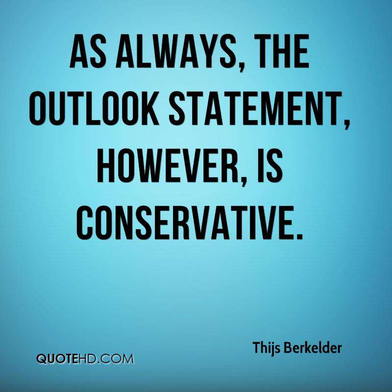 As always, the outlook statement, however, is conservative.