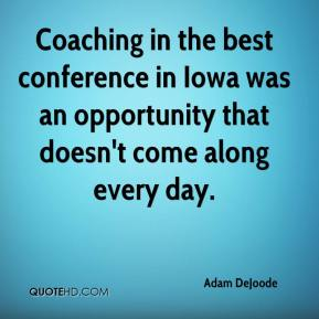 Adam DeJoode - Coaching in the best conference in Iowa was an opportunity that doesn't come along every day.
