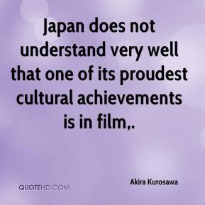 Japan does not understand very well that one of its proudest cultural achievements is in film.