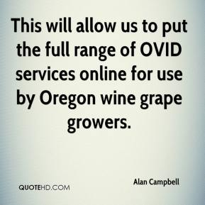 Alan Campbell - This will allow us to put the full range of OVID services online for use by Oregon wine grape growers.