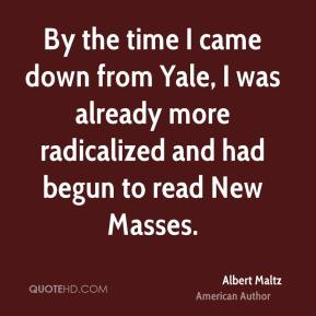 By the time I came down from Yale, I was already more radicalized and had begun to read New Masses.